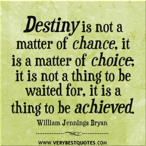 Achievement Quotes - destiny quotes, change quotes, choice quotes ...
