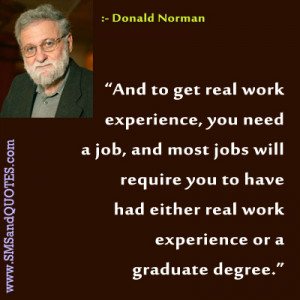 job and most jobs will require you to have had either real work ...