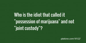 Image for Quote #16122: Who is the idiot that called it