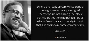... really is - and that's in their own home communities. - Malcolm X