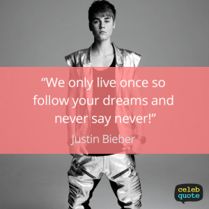 Justin Bieber Quote (About dream, life, never, success) | We Heart It