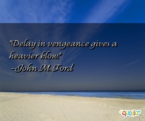 50 vengeance quotes follow in order of popularity. Be sure to bookmark ...