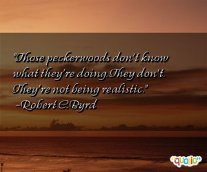 quotes about peckerwoods follow in order of popularity. Be sure to ...
