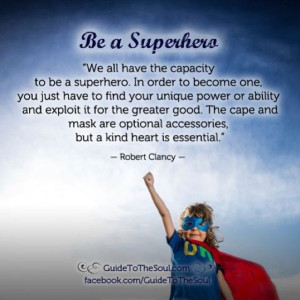 ... Inspirational quote www.guidetothesoul.com #superheroes #volunteers