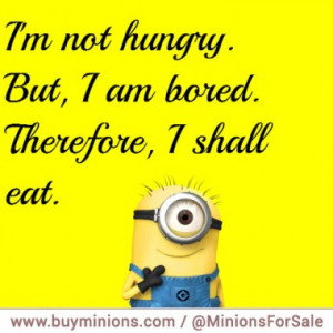 minions-quote-eating-bored