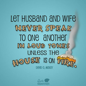 ... day and stands as a house rule no yelling unless the house is on fire