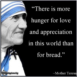 Go Back > Gallery For > World Hunger Quotes Mother Teresa