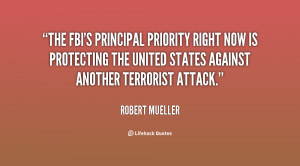 The FBI's principal priority right now is protecting the United States ...