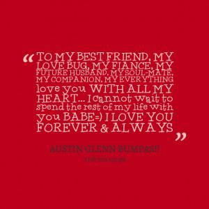 : to my best friend, my love bug, my fiance, my future husband, my ...