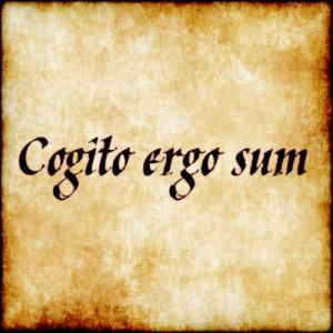 Cogito ergo sum - I think, therefore I am. Rene Descartes. Facebook ...