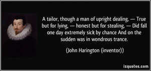 tailor, though a man of upright dealing, — True but for lying ...