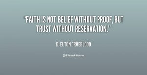 "... Without Proof, But Trust Without Reservation "" - D. Elton Trueblood"