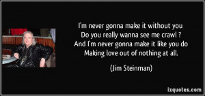 quote-i-m-never-gonna-make-it-without-you-do-you-really-wanna-see-me ...