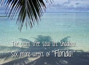 more weeks of Florida