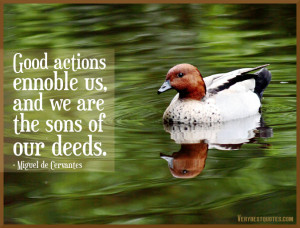 File Name : good-action-quotes-Good-actions-ennoble-us-and-we-are-the ...