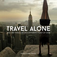 Travel alone! But if she traveled alone, how did she take that picture ...