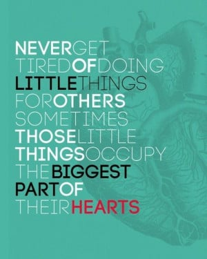 Little Things, Remember This, Random Acts, My Heart, Be Kind, Make A ...