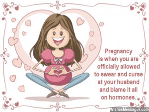 Funny pregnancy quote about woman getting pregnant and mood swings