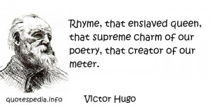 Rhyme, That Enslaved Queen, That Supreme Charm Of Poetry, That Creator ...