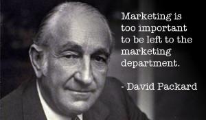 """... department."""" – David Packard, Co-founder of Hewlett-Packard"""