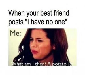 best friends, bff, friends, funny, potato, quotes, selena gomez