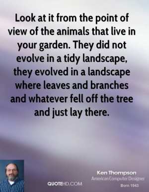 Look at it from the point of view of the animals that live in your ...