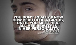 Singer zac efron quotes and sayings about girls beauty