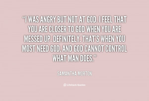 quote-Samantha-Morton-i-was-angry-but-not-at-god-48525.png