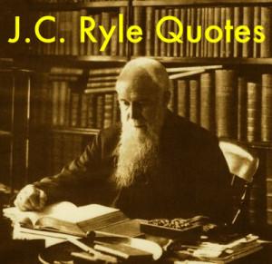 Description JC Ryle Quotes.jpg