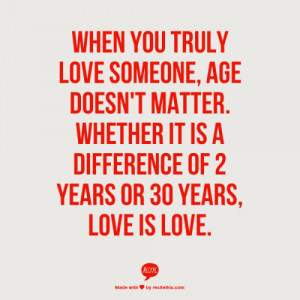 armeniangoddess:When you truly love someone, age doesn't matter ...