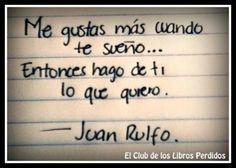 juan rulfo more love juan rulfo quotes te sueños gusta mas like most ...