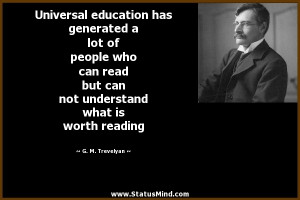... what is worth reading - G. M. Trevelyan Quotes - StatusMind.com