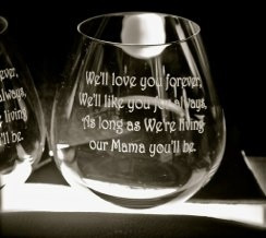 Love this quote! Engraved wine glasses for mom!