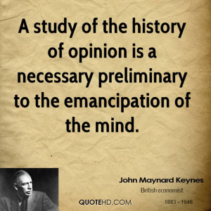 study of the history of opinion is a necessary preliminary to the ...