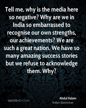 Tell me, why is the media here so negative? Why are we in India so ...