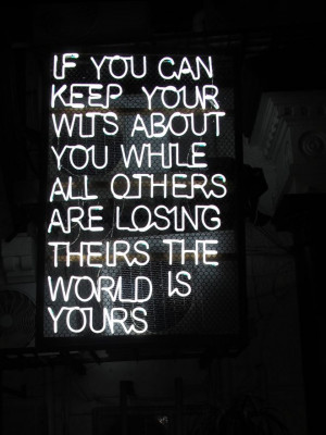 ... Sian Pascale of Young Citizens - neon light sign Rudyard Kipling quote