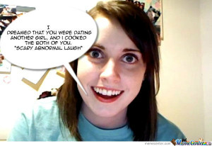 Overly Attached Crazy Girlfriend