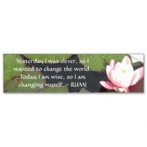Inspirational RUMI quote about changing yourself Car Bumper Sticker