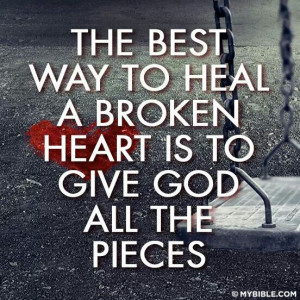 The best way to heal a broken heart.
