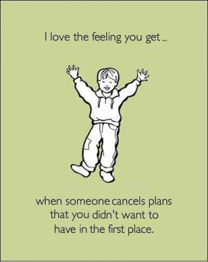 Happy when people cancel plans funny facebook quote