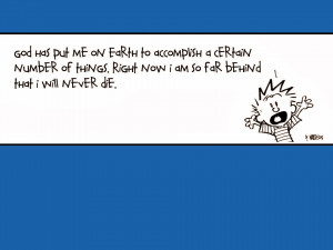 Calvin And Hobbes Quotes About Work That reminds me of a quote