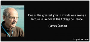 One of the greatest joys in my life was giving a lecture in French at ...