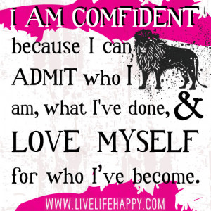 ... because i can admit who i am what i ve done love myself for who i ve