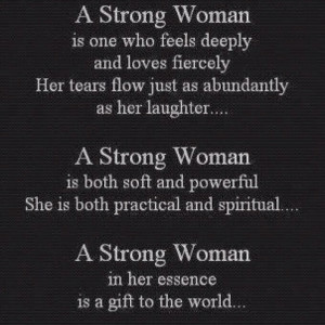 There are many strong women in my life who I love and respect.