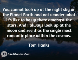 you cannot look up at the night sky on the planet earth and not wonder