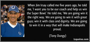 When Jim Irsay called me five years ago, he told me, 'I want you to be ...