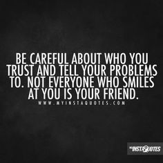 or your family, sometimes someone you trust is just gathering ...