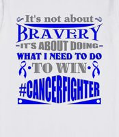 Colon Cancer Not About Bravery Shirts - Colon Cancer powerful quote ...