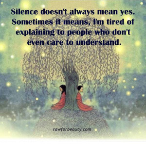 Motivational Quotes Silence Tired Understand Inspirational Keep