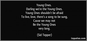 quote-young-ones-darling-we-re-the-young-ones-young-ones-shouldn-t-be ...